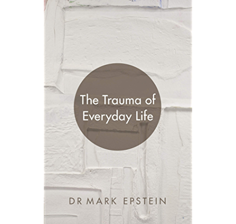 The Trauma Of Everyday Life Ebook Epstein Mark Amazon In Kindle Store