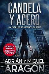 Candela y acero: Un thriller de asesinos en serie (Candela Benites detective privado) Versión Kindle