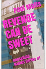 REVENGE CAN BE SWEET: Household Names series #1 Kindle Edition