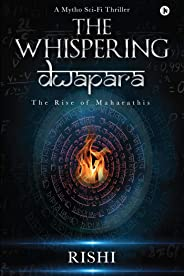 The Whispering Dwapara: The Rise of Maharathis (The Forbidden Rhymes Book 1)