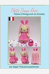 Petite Dame Rose Patron d'Amigurumi au Crochet Format Kindle