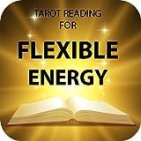 Tarot Reading for Flexible Energy