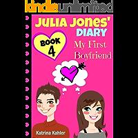 Julia Jones' Diary - Book 4 - My First Boyfriend: Girls Books Ages 9-12