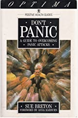 Don't Panic: Guide to Overcoming Panic Attacks (Positive Health Guide) Paperback