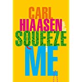 Squeeze Me: A novel (English Edition)