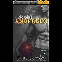 Ricochet Amoureux: a nouveauté New Adult d'L A Cotton, une romance intense (Steinbeck U)