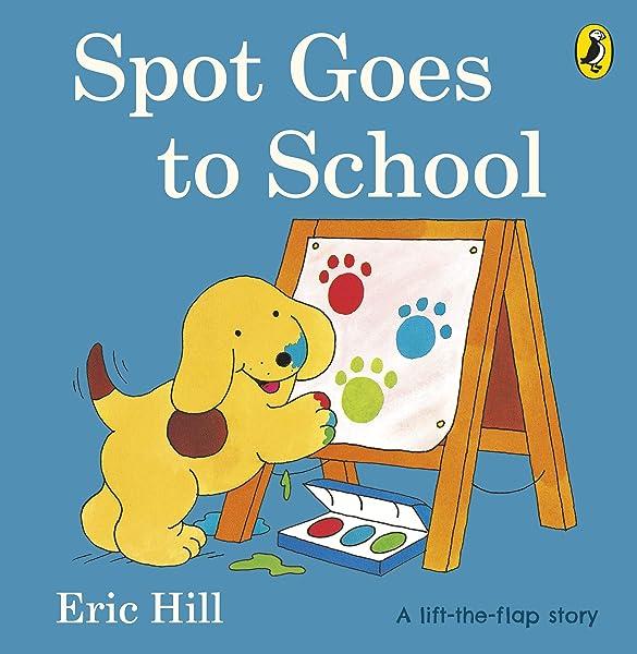 Spot Goes to School Spot - Original Lift The Flap: Amazon.co.uk ...