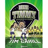 Mini Timmy - Viviendo un sueño (Castellano - A PARTIR DE 6 AÑOS - PERSONAJES Y SERIES - Mini Timmy)