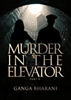 Murder In The Elevator (part 2): Cop and writer girlfriend uncover the mystery