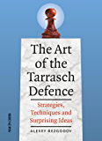 The Art of the Tarrasch Defence: Strategies, Techniques and Surprising Ideas (English Edition)