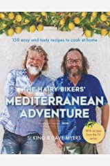 The Hairy Bikers' Mediterranean Adventure (TV tie-in): 150 easy and tasty recipes to cook at home Hardcover