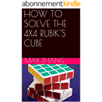 HOW TO SOLVE THE 4X4 RUBIK'S CUBE (English Edition)