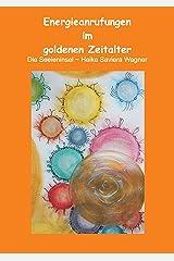 Energieanrufungen im goldenen Zeitalter Kindle Ausgabe