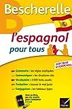 Bescherelle L'espagnol pour tous: Grammaire, Vocabulaire, Conjugaison...
