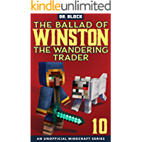 The Ballad of Winston the Wandering Trader, Book 10: (an unofficial Minecraft series)