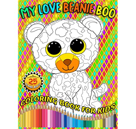 - MY LOVE BEANIE BOO COLORING BOOK FOR KIDS: Sparkling Eyes Beanie Boos Books  With Superb Fun, Easy Coloring Pages Children's Amazing View Coloring  Books: Amazon.co.uk: House, IColor: 9798684416187: Books