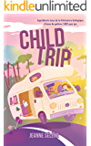 Child Trip (French Edition)