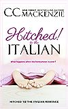 Hitched to the Italian (Hitched to the Italian Romance Book 1)