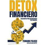 Detox financiero: 16 secretos para desintoxicar tus finanzas (Master financiero)