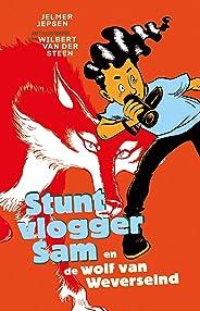 Stuntvlogger Sam en de wolf van Weverseind (De avonturen van stuntvlogger Sam)