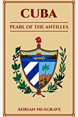 Cuba - Pearl Of The Antilles Kindle Edition