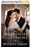The Accidental Elopement (Scandalous Miss Brightwells Book 4) (English Edition)