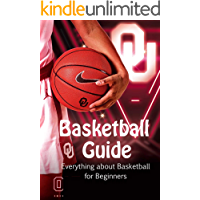 Basketball Guide: Everything about Basketball for Beginners: Gift Ideas for Holiday