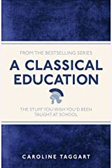 A Classical Education (I Used to Know That ...) Paperback