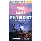 The Last Physicist: A Gamelit/Portal Fantasy Adventure (The Archon Book 1) (English Edition)
