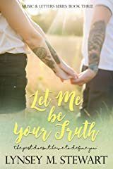 Let Me Be Your Truth (Music and Letters Series Book 3) Kindle Edition
