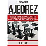 Ajedrez: Ajedrez para jugadores Principiantes y hasta Nivel Intermedio; ¡Aprende Aperturas Creativas, Jaques Rápidos, Sacrifi