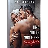 Una notte non è per sempre (Italian Edition)