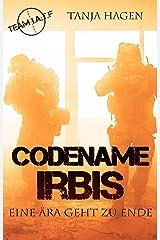 Codename Irbis - Eine Ära geht zu Ende (Team I.A.T.F. 7) Kindle Ausgabe