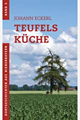 Teufels Küche (Dorfgeschichten aus Niederbayern 5) Kindle Ausgabe
