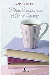 Chloé, Constance et Jane Austen: Je peux très bien me passer de toi, T0 Format Kindle