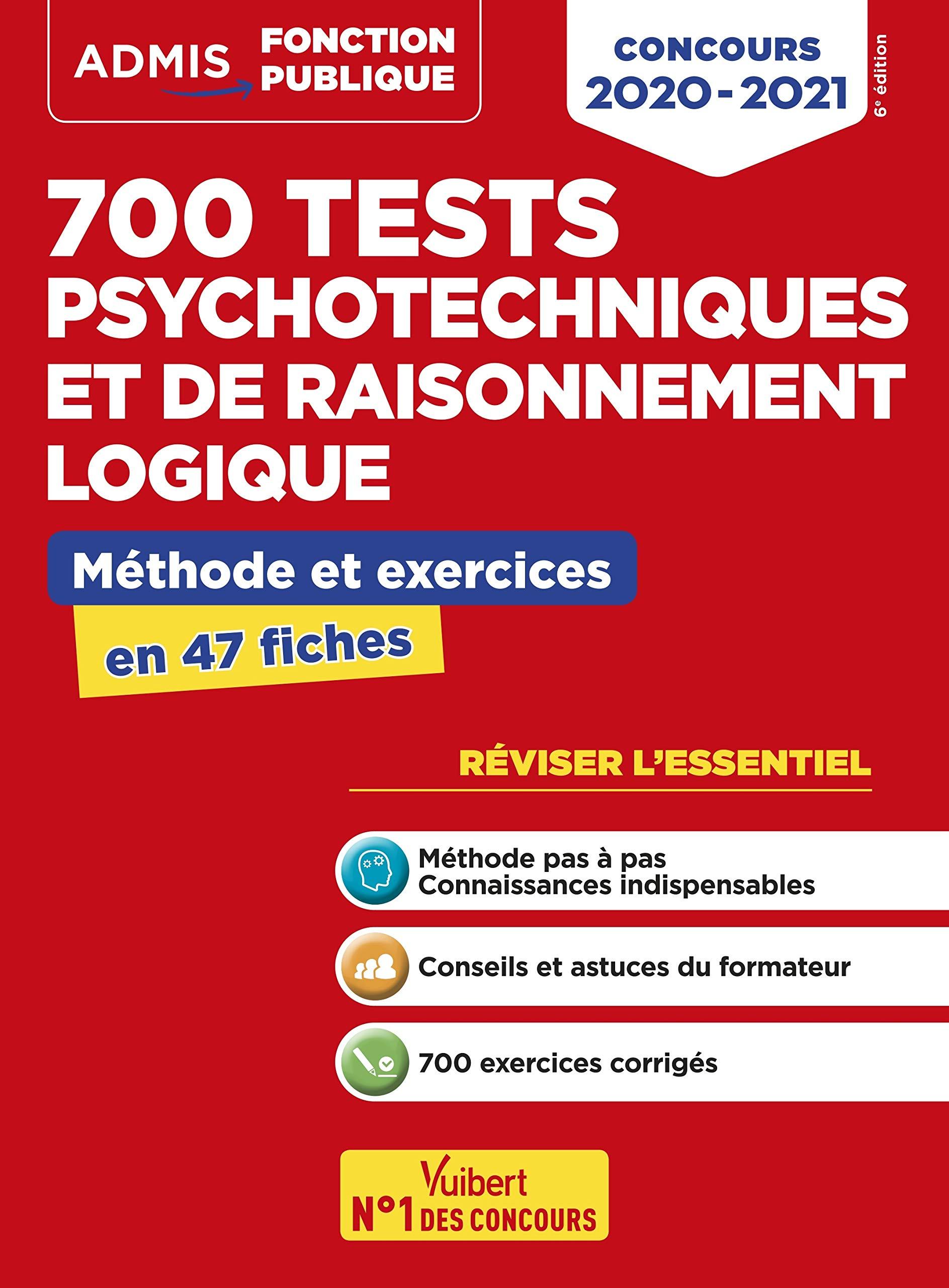 700 tests psychotechniques et de raisonnement logique - Méthode et exercices - L'essentiel en fiches - Concours 2020-2021 par Emmanuel Kerdraon