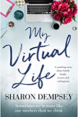 My Virtual Life: a touching story about family bonds, secrets and redemption Kindle Edition