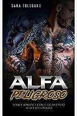 Alfa Peligroso: BDSM y Romance con el Licántropo Alfa y Millonario (Novela Romántica y Erótica de Fantasía) Versión Kindle