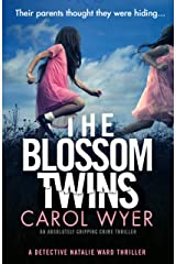 The Blossom Twins: An absolutely gripping crime thriller (Detective Natalie Ward Book 5) Kindle Edition