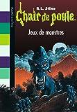 Chair de poule , Tome 36: Jeux de monstres