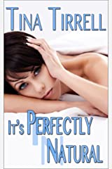 It's Perfectly Natural: *a Taboo MILF Fantasy* Kindle Edition