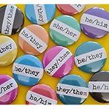 Pronoun badges in bulk packs of 10+ - 25mm (1 inch) button badge