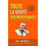 Toute la vérité sur Didier Raoult: Y compris les vérités non dites (Covid-19)