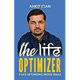 The Life Optimizer: 7 Life Optimizing Inside Tools