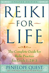 Reiki for Life: The Complete Guide to Reiki Practice for Levels 1, 2 & 3 Paperback