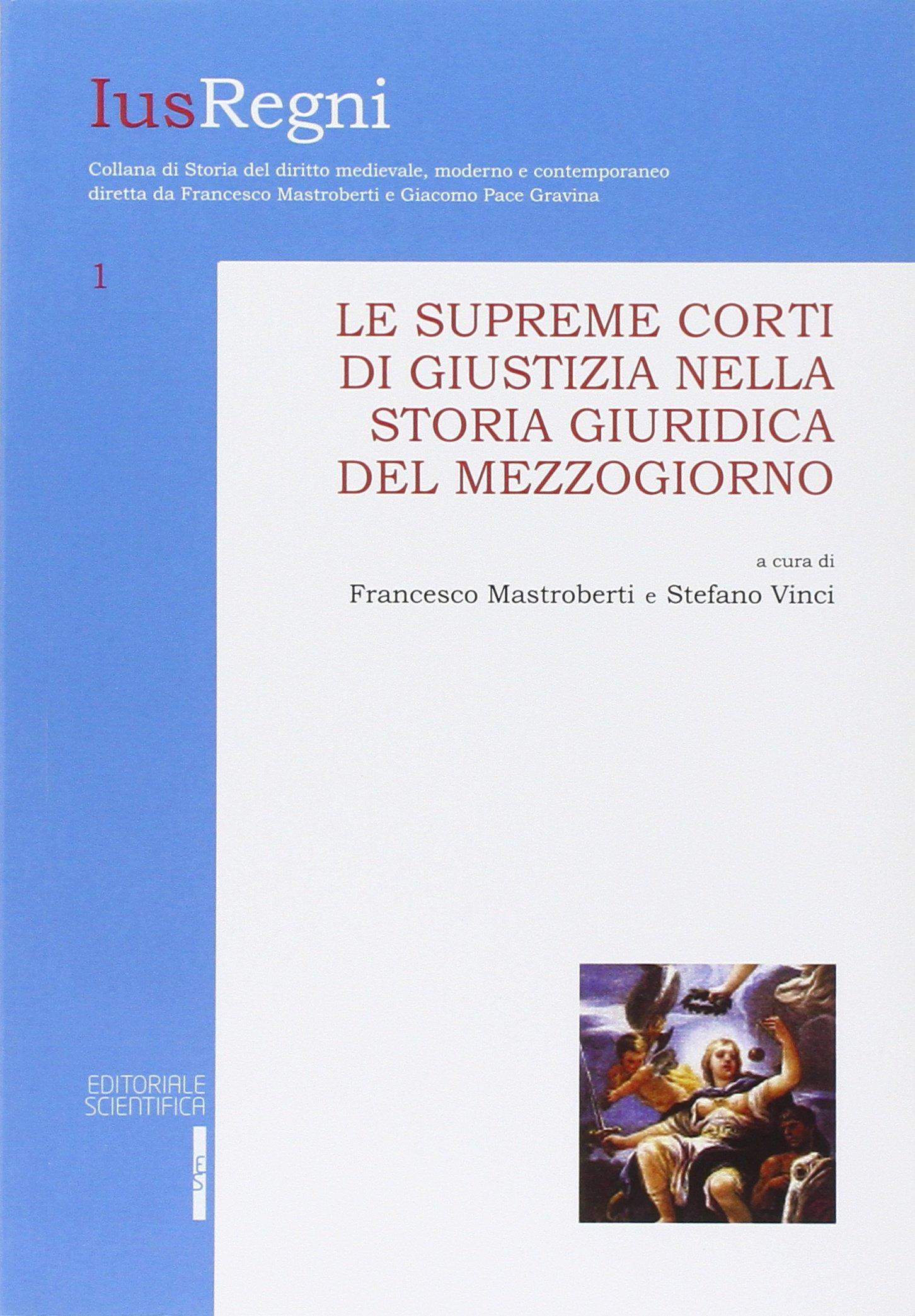 Le supreme Corti di Giustizia nella storia giuridica del Mezzogiorno