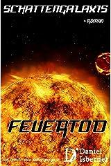 Schattengalaxis - Feuertod: Am Rande des Untergangs 2 Kindle Ausgabe