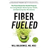 Fiber Fueled: The Plant-Based Gut Health Program for Losing Weight, Restoring Your Health, and Optimizing Your Microbiome (En