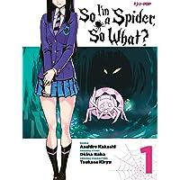 So I'm a spider, so what?: 1 Edizione limitata Glow in the Dark con Variant e segnalibro