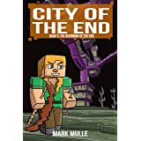 City of the End (Book 3): The Beginning of the End (An Unofficial Minecraft Diary Book for Kids Ages 9 - 12 (Preteen)